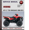 Thumbnail Suzuki ATV LT 750 KingQuad 2008-2012 Factory Service Repair Manual Download Pdf