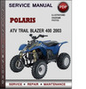 Thumbnail Polaris ATV Trail Blazer 400 2003 Factory Service Repair Manual Download Pdf
