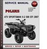 Thumbnail Polaris ATV Sportsman X-2 500 EFI 2007 Factory Service Repair Manual Download Pdf
