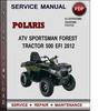 Thumbnail Polaris ATV Sportsman Forest Tractor 500 EFI 2012 Factory Service Repair Manual Download Pdf