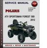 Thumbnail Polaris ATV Sportsman Forest 500 2012 Factory Service Repair Manual Download Pdf