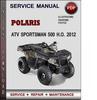 Thumbnail Polaris ATV Sportsman 500 H.O. 2012 Factory Service Repair Manual Download Pdf