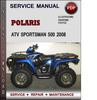 Thumbnail Polaris ATV Sportsman 500 2008 Factory Service Repair Manual Download Pdf