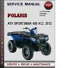 Thumbnail Polaris ATV Sportsman 400 H.O. 2012 Factory Service Repair Manual Download Pdf