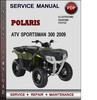 Thumbnail Polaris ATV Sportsman 300 2009 Factory Service Repair Manual Download Pdf
