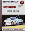 Thumbnail Mitsubishi Eclipse 1990-1999 Factory Service Repair Manual Download Pdf