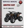 Thumbnail Arctic Cat 90 ATV 2006-2012 Factory Service Repair Manual PDF