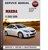 Thumbnail Mazda 6 2002-2008 Factory Service Repair Manual Download Pdf