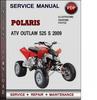Thumbnail Polaris ATV Outlaw 525 S 2009 Factory Service Repair Manual Download Pdf