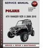 Thumbnail Polaris ATV Ranger RZR S 2009 2010 Factory Service Repair Manual Download Pdf