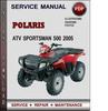 Thumbnail Polaris ATV Sportsman 500 2005 Factory Service Repair Manual Download Pdf