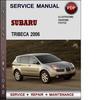 Thumbnail Subaru Tribeca 2006 Factory Service Repair Manual Download Pdf
