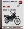 Thumbnail Suzuki DR 200 SE 1996-2009 Factory Service Repair Manual Download Pdf