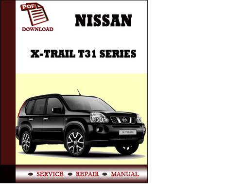 nissan x trail t31 series service manual repair manual pdf. Black Bedroom Furniture Sets. Home Design Ideas
