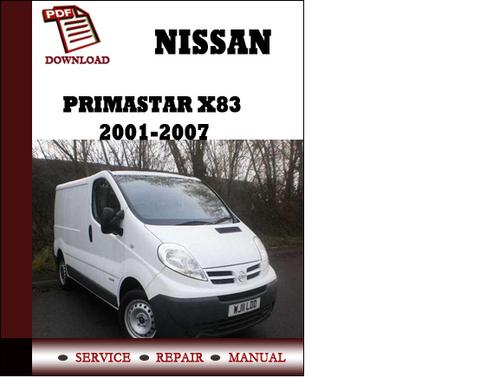 Pay for Nissan    Primastar    X83 Series 2001 2002 2003 2004 2005 2006 2007 Service Manual Repair