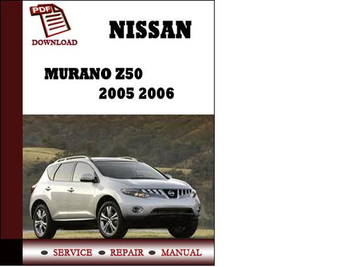... Nissan Murano Z50 2005 2006 Service Manual Repair Manual pdf Download