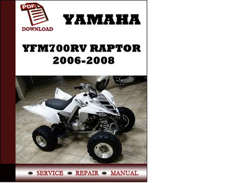Yamaha Yfm700rv Raptor 2006 2007 2008 Workshop Service Repair Manua
