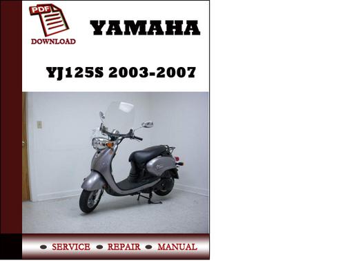Pay for Yamaha YJ125S 2003 2004 2005 2006 2007 Workshop Service Repair Manual Pdf Download