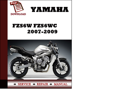 Pay for Yamaha FZS6W FZS6WC 2007 2008 2009 Workshop Service Repair Manual Pdf Download