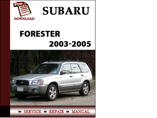subaru forester 2003 2004 2005 workshop service repair manual pdf d rh tradebit com 03 WRX 04 subaru forester service manual