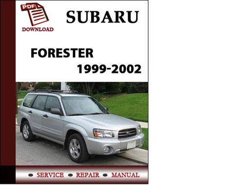 subaru forester 1999 2000 2001 2002 workshop service 2001 subaru forester owners manual pdf