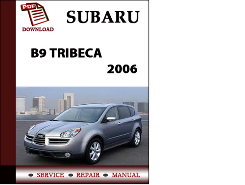 subaru b9 tribeca 2006 workshop service repair manual pdf. Black Bedroom Furniture Sets. Home Design Ideas