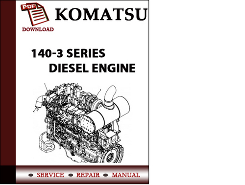 komatsu 140 3 series diesel engine workshop service repair. Black Bedroom Furniture Sets. Home Design Ideas