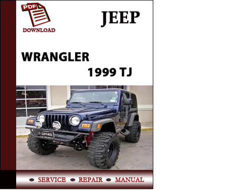 jeep wrangler 1999 tj workshop service repair manual pdf. Black Bedroom Furniture Sets. Home Design Ideas