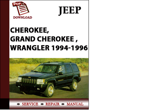 jeep cherokee grand cherokee wrangler 1994 1995 1996. Black Bedroom Furniture Sets. Home Design Ideas