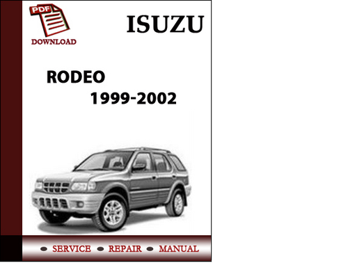 Pay for Isuzu Rodeo 1999 2000 2001 2002 Rodeo Sport 2001 2002 Workshop Service Repair Manual Pdf Download