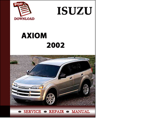 isuzu axiom 2002 workshop service repair manual pdf download down rh tradebit com 02 Isuzu Axiom 2002 Dodge Caravan Toy