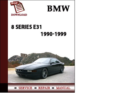 bmw 8 series e31 1990 1999 workshop service repair manuals pdf down rh tradebit com bmw.3 & 5.series.service.and.repair.manual.pdf bmw s1000rr/r & r service & repair manual (2010 to 2017)