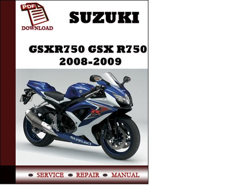 suzuki gsxr750 gsx r750 2008 2009 workshop service repair manual p rh tradebit com 2013 gsxr 750 service manual 2013 gsxr 750 service manual