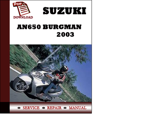 suzuki an650 burgman 2003 workshop service repair manual. Black Bedroom Furniture Sets. Home Design Ideas