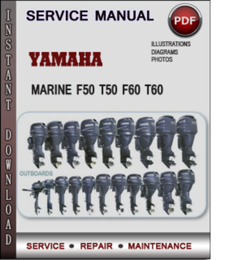yamaha marine f50 t50 f60 t60 factory service repair manual downloa rh tradebit com Jeep Factory Repair Manual 2010 Kia Forte Repair Manual