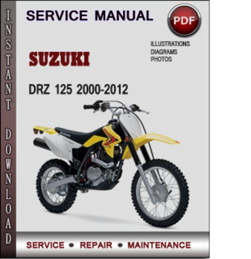 suzuki drz 125 2000 2012 factory service repair manual download pdf rh tradebit com 2005 Suzuki DRZ 125 suzuki drz 125 l service manual