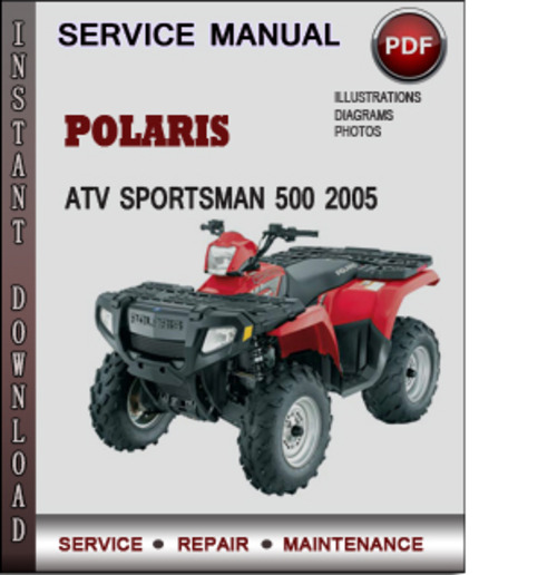 polaris atv sportsman 500 2005 factory service repair. Black Bedroom Furniture Sets. Home Design Ideas