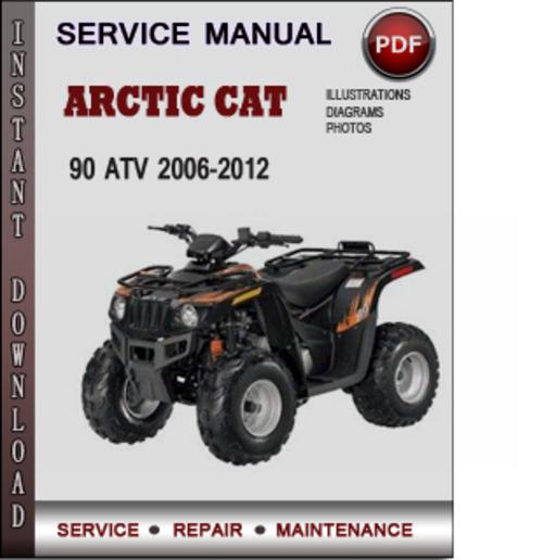 arctic cat 90 atv 2006 2012 factory service repair manual. Black Bedroom Furniture Sets. Home Design Ideas