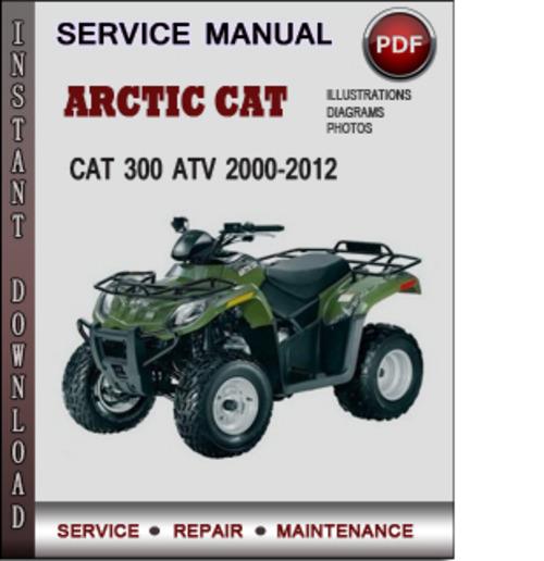 arctic cat 300 atv 2000 2012 factory service repair manual. Black Bedroom Furniture Sets. Home Design Ideas