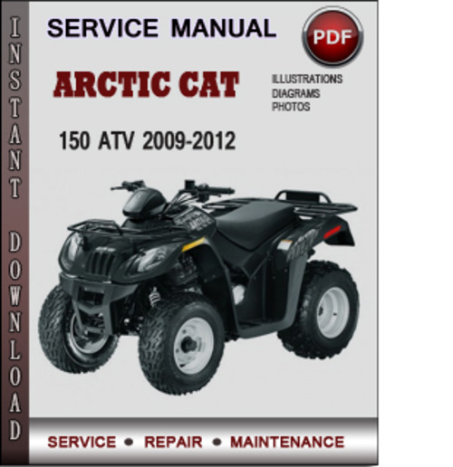 Arctic Cat 150 Atv 2009-2012 Factory Service Repair Manual Pdf