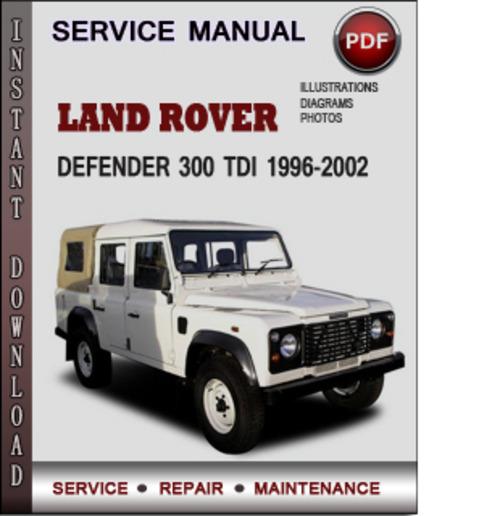 land rover defender 300 tdi 1996 2002 factory service. Black Bedroom Furniture Sets. Home Design Ideas