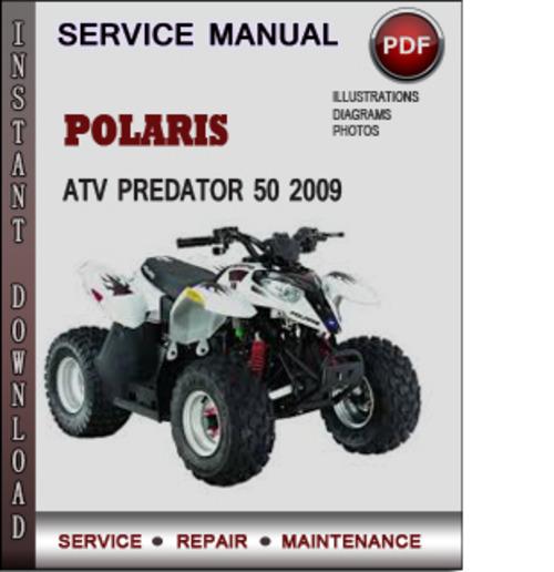 Pay for Polaris ATV Predator 50 2009 Factory Service Repair Manual Download Pdf
