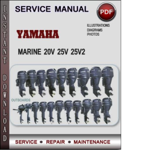 Pay for Yamaha Marine 20V 25V 25V2 Factory Service Repair Manual Download Pdf