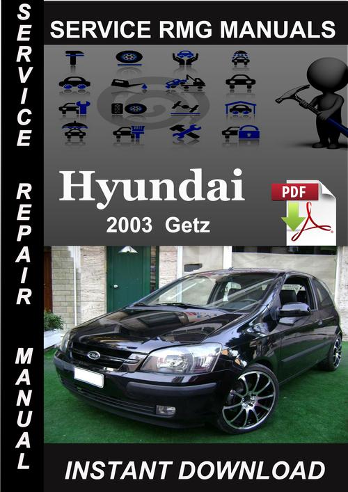 2003 hyundai getz service repair manual download. Black Bedroom Furniture Sets. Home Design Ideas