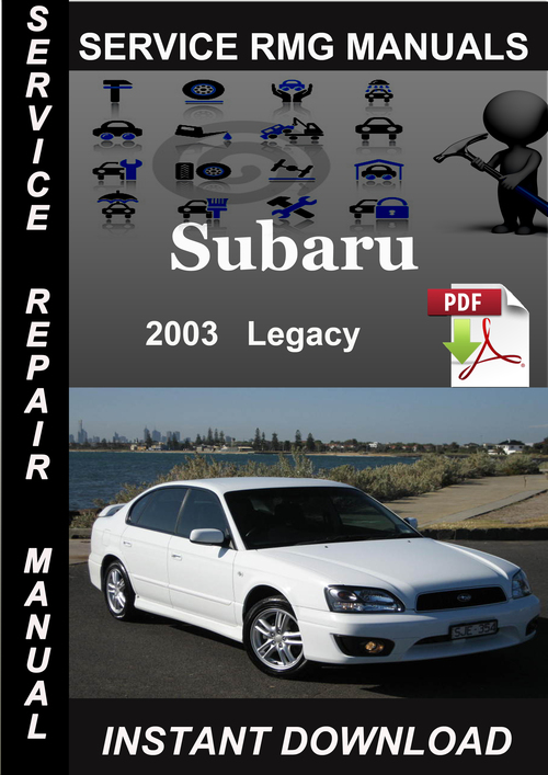 service manual  how fix replacement 2003 subaru legacy for
