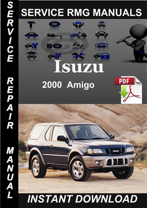 Pay for 2000 Isuzu Amigo Service Repair Manual Download