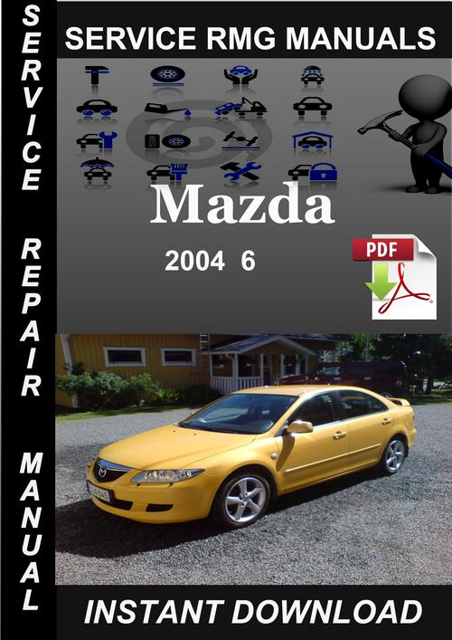 2004 Mazda 6 Service Repair Manual Download