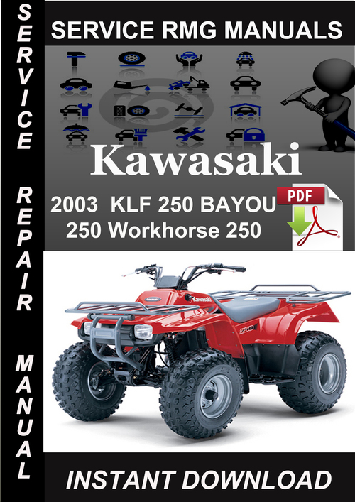 2003 kawasaki klf 250 bayou 250 workhorse 250 service. Black Bedroom Furniture Sets. Home Design Ideas