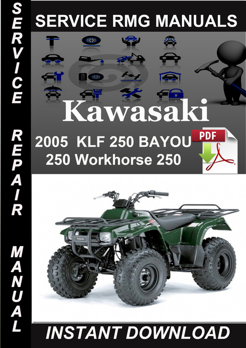 Pay for 2005 Kawasaki KLF 250 BAYOU 250 Workhorse 250 Service Repair
