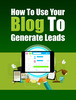Thumbnail How to Use Your Blog to Generate Leads